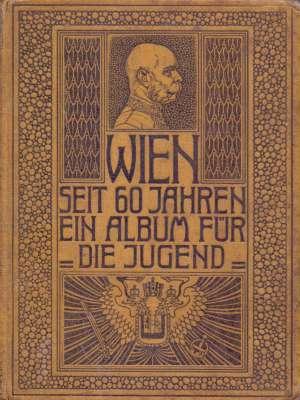 - Wien seit 60 jahren ein album fur die jugend