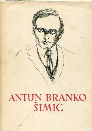 99. Antun Branko Šimić - Pjesme i proza