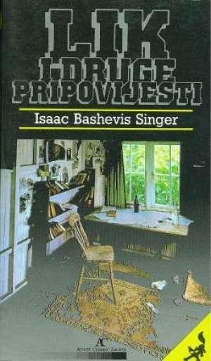 Lik i druge pripovijesti Singer Isaac Bashevis meki uvez