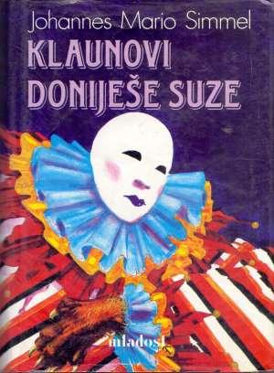 Simmel Johannes Mario - Klaunovi doniješe suze