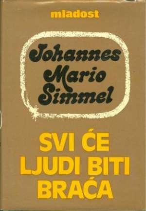 Simmel Johannes Mario - Svi će ljudi biti braća 1-2