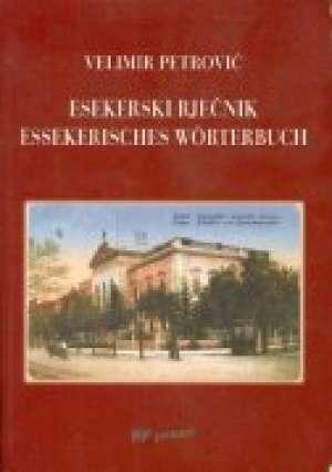 Esekerski rječnik - Essekerisches Worterbuch Velimir Petrović meki uvez