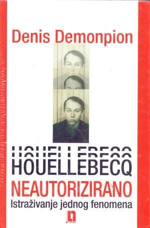 Houllebecq neautorizirano Denis Demonpion tvrdi uvez