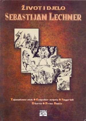 Željko Gašić / Urednik - Sebastijan Lechner, život i djelo