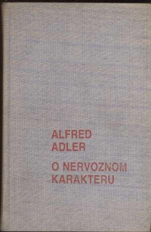 O nervoznom karakteru Alfred Adler tvrdi uvez