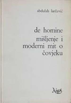 De homine mišljenje i moderni mit o čovjeku Abdulah šarčević meki uvez