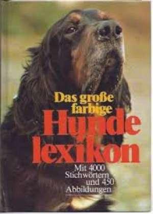 Das grosse farbige hunde lexikon - mit 4000 stichwortern und 450 abbildungen Brigitte Korn, Hagen Treutmann tvrdi uvez