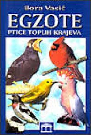 Egzote ptice toplih krajeva Bora Vasić meki uvez