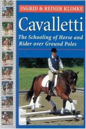 Ingrid & Reiner Klimke - Cavalletti - the schooling of horse and rider over ground poles