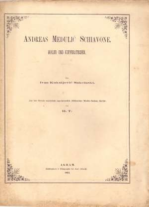 Andreas medulić schiavone - maler und kupferstecher Ivan Kukuljević Sakcinski meki uvez