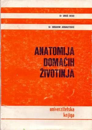 Uroš Bego, Ibrahim Arnautović - Anatomija domaćih životinja