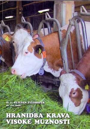 Hranidba krava visoke muznosti Stjepan Feldhofer meki uvez