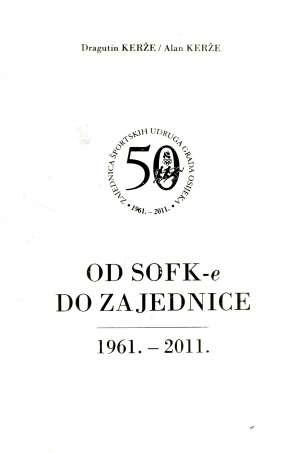 Od SOFK-e do zajednice (1961-2011) Dragutin Kerže, Alan Kerže tvrdi uvez