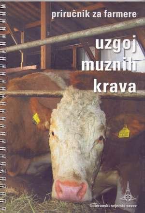 Uzgoj muznih krava - priručnik za farmere S.a. meki uvez