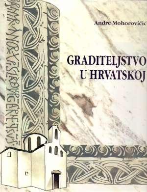 Graditeljstvo u hrvatskoj - arhitektura i urbanizam Andre Mohorovčić tvrdi uvez