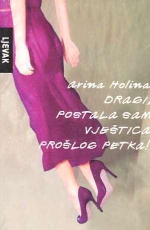 Holina Arina - Dragi, postala sam vještica prošlog petka