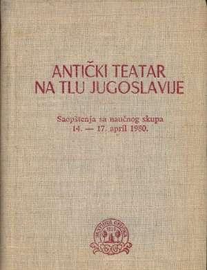 Antički teatar na tlu jugoslavije S.a. tvrdi uvez