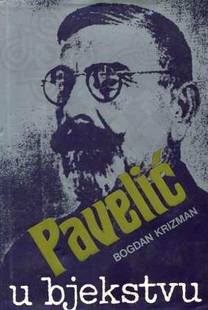 Pavelić u bjekstvu Bogdan Krizman tvrdi uvez