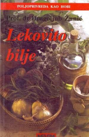 Dragoljub žunić - Lekovito bilje (tu oko nas)