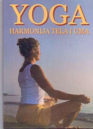 Yoga - Harmonija tela i uma Miodrag Miša Vujović Priredio meki uvez