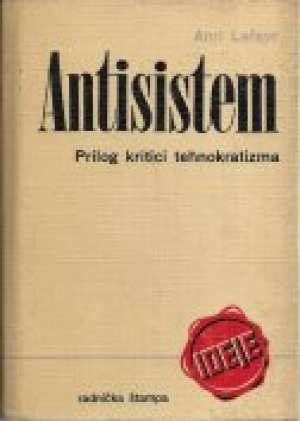 Anri Lefevr - Antisistem - prilog kritici tehnokratizma