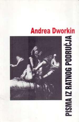 Andrea dworkin Pisma Iz Ratnog Područja meki uvez