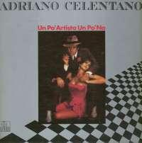 Gramofonska ploča Adriano Celentano Un Po Artista Un Po No 2220334, stanje ploče je 8/10