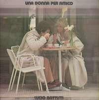 Gramofonska ploča Lucio Battisti Una Donna Per Amico LSRCA 78017, stanje ploče je 7/10