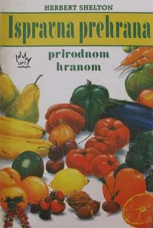 Ispravna prehrana prirodnom hranom Herbert Shelton meki uvez