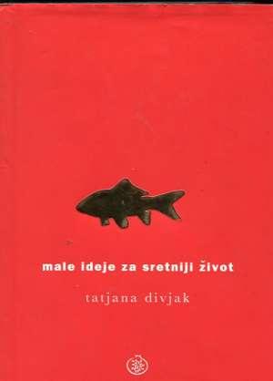 Male ideje za sretniji život Tatjana Divjak tvrdi uvez