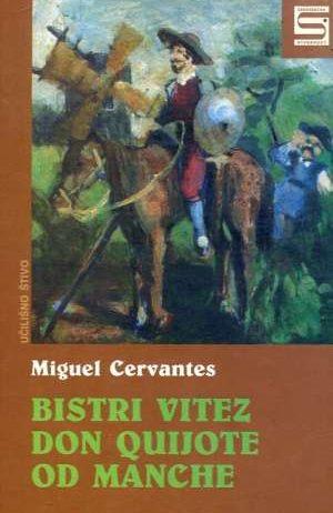 Bistri vitez don Quijote od Manche Cervantes Miguel tvrdi uvez