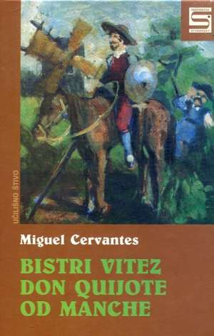 Cervantes Miguel - Bistri vitez don Quijote od Manche