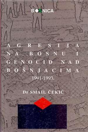 Agresija na bosnu i genocid nad bošnjacima 1991-1993 Smail čekić tvrdi uvez