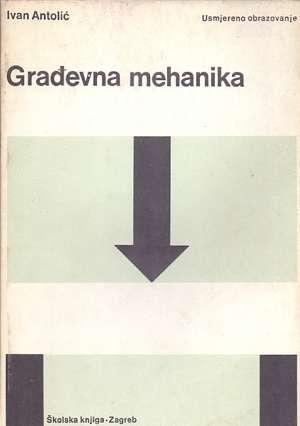 Građevna mehanika Ivan Antolić meki uvez