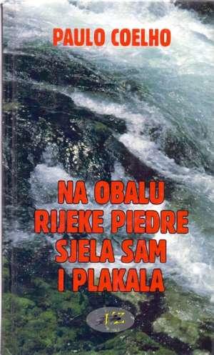 Na obalu rijeke Piedre sjela sam i plakala Coelho Paulo tvrdi uvez