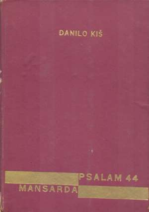 Kiš Danilo - Mansarda, Psalam 44