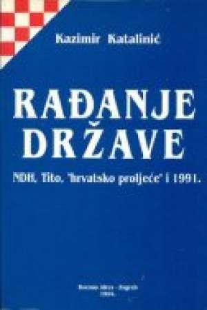 Kazimir Katalinić - Rađanje države - ndh, tito, hrvatsko proljeće i 1991.
