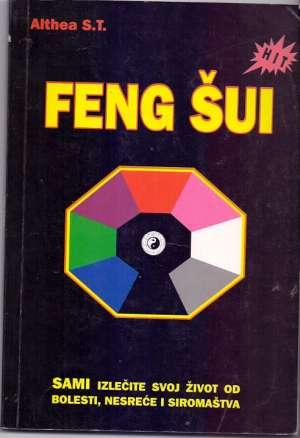Feng šui - sami izlečite svoj život od bolesti, nesreće i siromaštva Althea S. T. meki uvez