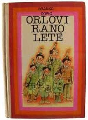 ćopić Branko - Orlovi rano lete