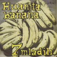 Huanita Banana / El Vagabundo / Jericho / Swing Low Sweet Chariot 7 Mladih