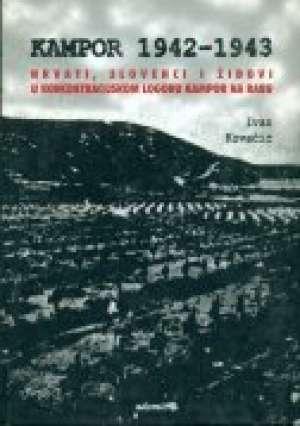 Ivan Kovačić - Kampor 1942 - 1943. - hrvati, slovenci i židovi u koncentracijskom logoru kampor na rabu