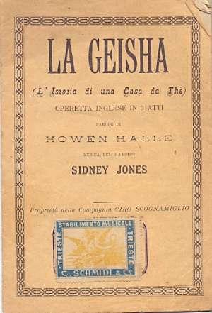 Musica/maestro Sidney Jones - La geisha operetta inglese in 3 atti parole di howen halle