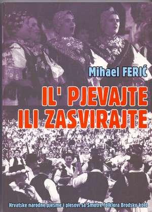 Mihael Ferić - Il' pjevajte ili zasvirajte