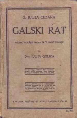 Julije Golik - Galski rat g. julija cezara