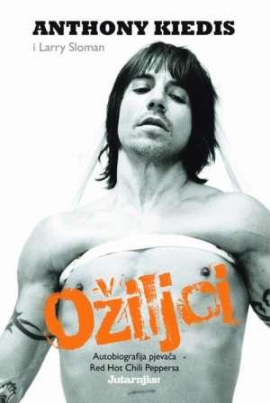 Anthony Kiedis, Larry Sloman - Ožiljci - autobiografija pjevača Red Hot Chili Peppersa