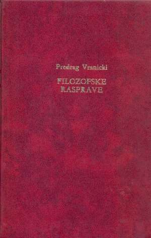 Filozofske rasprave Predrag Vranicki tvrdi uvez