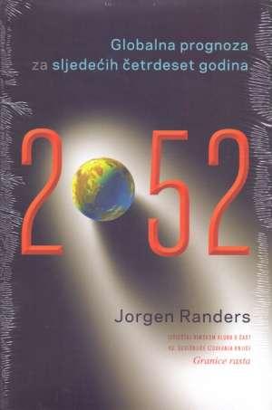 2052 - globalna prognoza za sljedećih četrdeset godina Jorgen Randers meki uvez