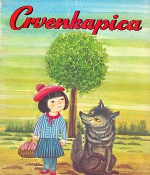 Nada Iveljić Priredila, Danica Rusjan Ilustrirala - Crvenkapica - slikovnica