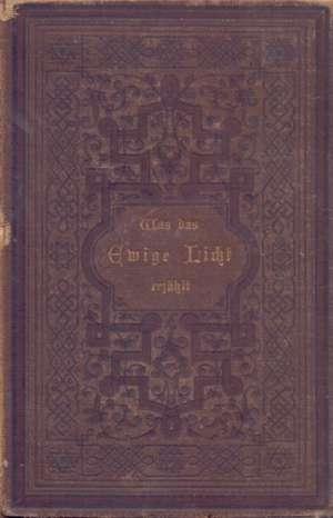 Cordula Peregrina - Was das ewige licht erzahlt - gedichte uber das allerheiligste altarssakrament