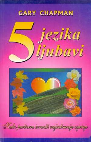 Gary Chapman - 5 jezika ljubavi